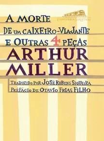 A Morte de um Caixeiro Viajante, peça de Arthur Miller (Foto: Reprodução/Livraria Cultura)