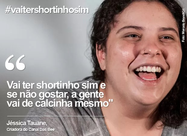 Dia da Mulher: Jéssica Tauane fala sobre #vaitershortinhosim (Foto: Marcelo Brandt/G1)