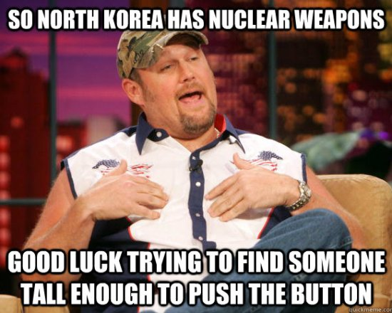 So North Korea Has Nuclear Weapons - Good Luck Trying To Find Someone Tall Enough To Press The Button - Image Copyright QuickMeme.Com