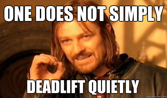 Image result for one simply does not deadlifts meme