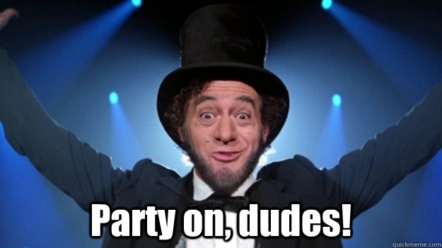 Image result for party on dudes abraham lincoln