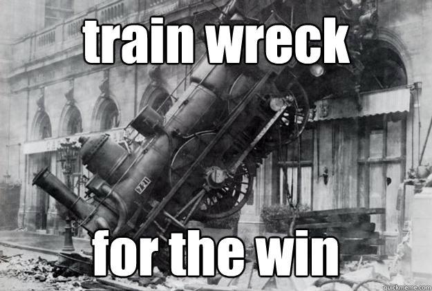 Image result for train wreck meme