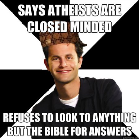 """Picture of Kirk Cameron wearing a """"scumbag hat, surrounded by the words,""""Says Atheists are closed minded. Refuses to look to anything but the Bible for answers."""