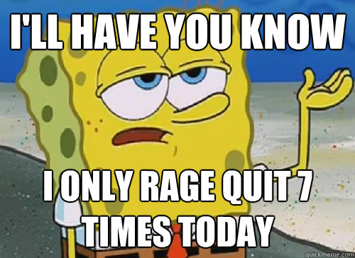 Image result for rage quit meme