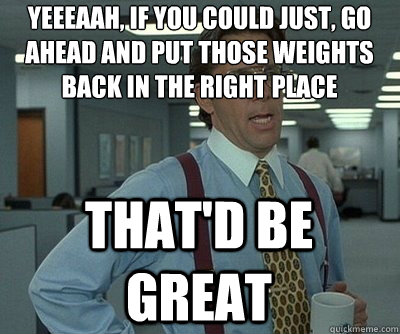 Image result for put your weights back