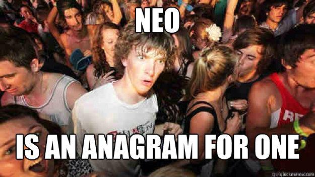 Neo und One -- Sudden Clarity Clemence hats gecheckt