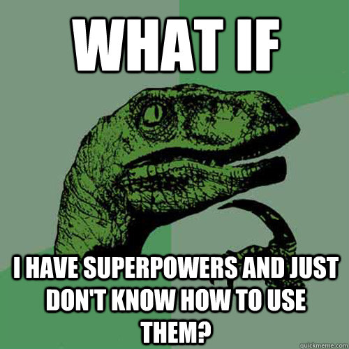 Image result for what's your superpower meme