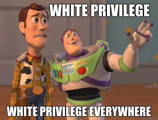 Image result for white privilege meme