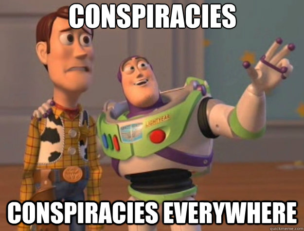 Image result for Conspiracies, Conspiracies Everywhere
