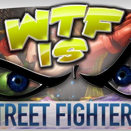 ► WTF Is... - Street Fighter V ?
