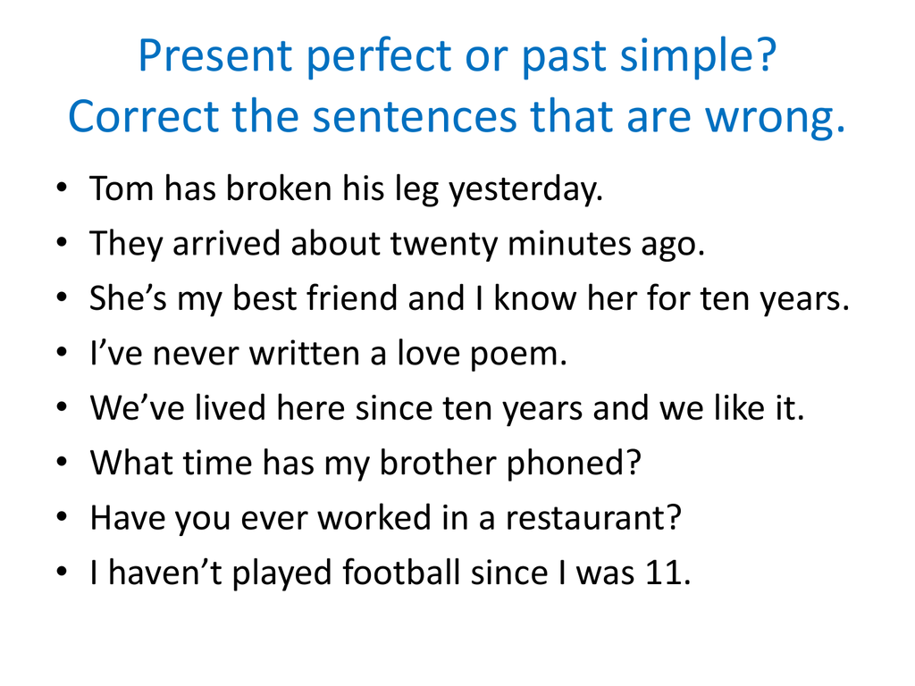 Present Perfect Or Past Simple Correct The Sentences