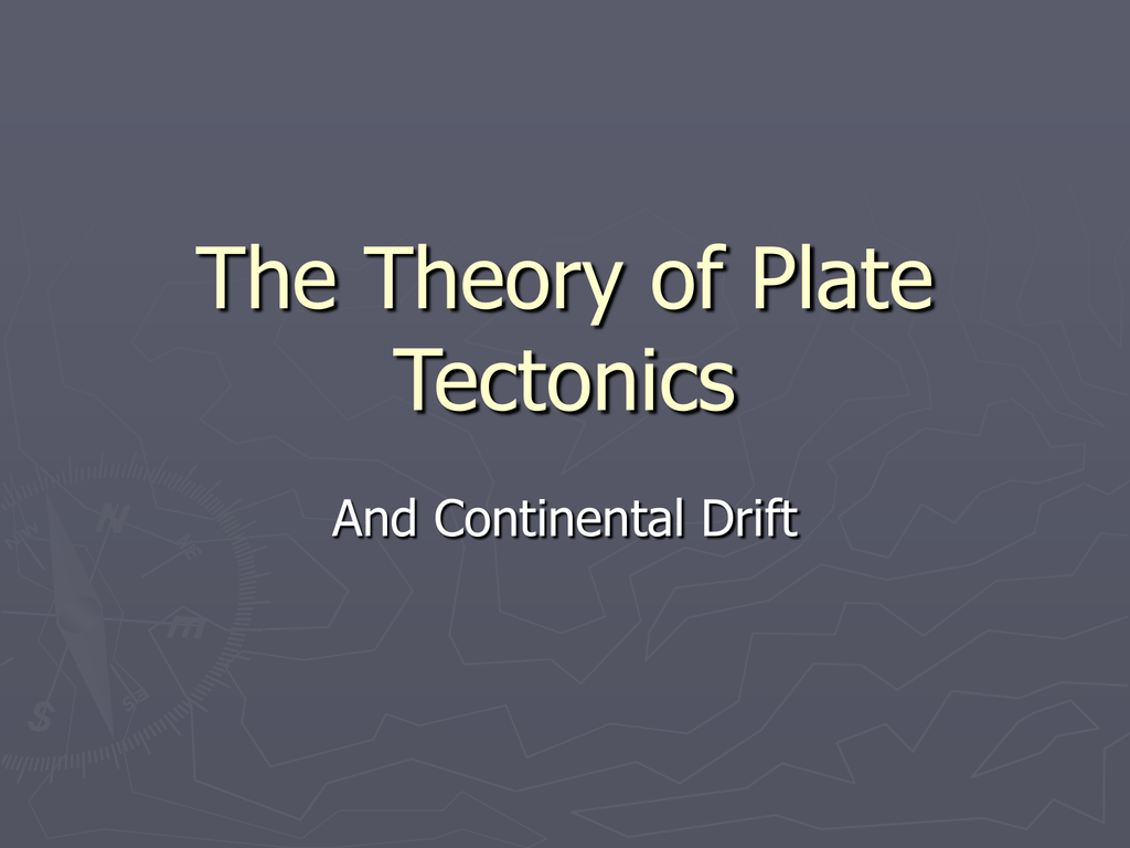 Theory Of Plate Tectonics Ppt