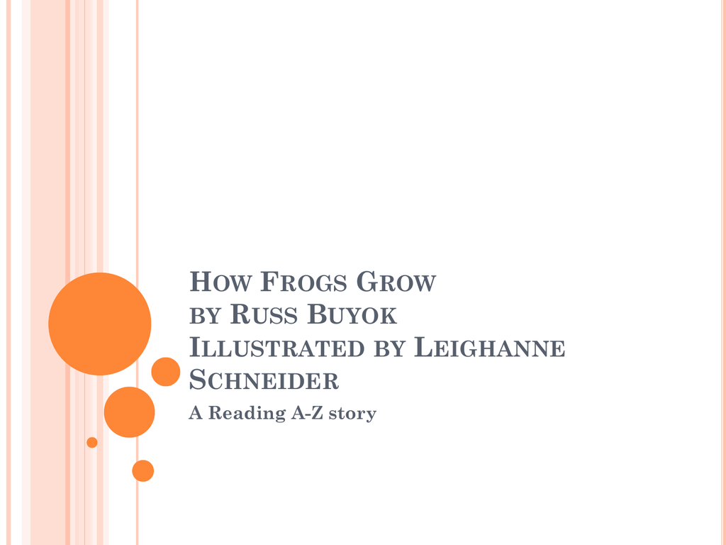 How Frogs Grow By Russ Buyok Illustrated By Leighanne