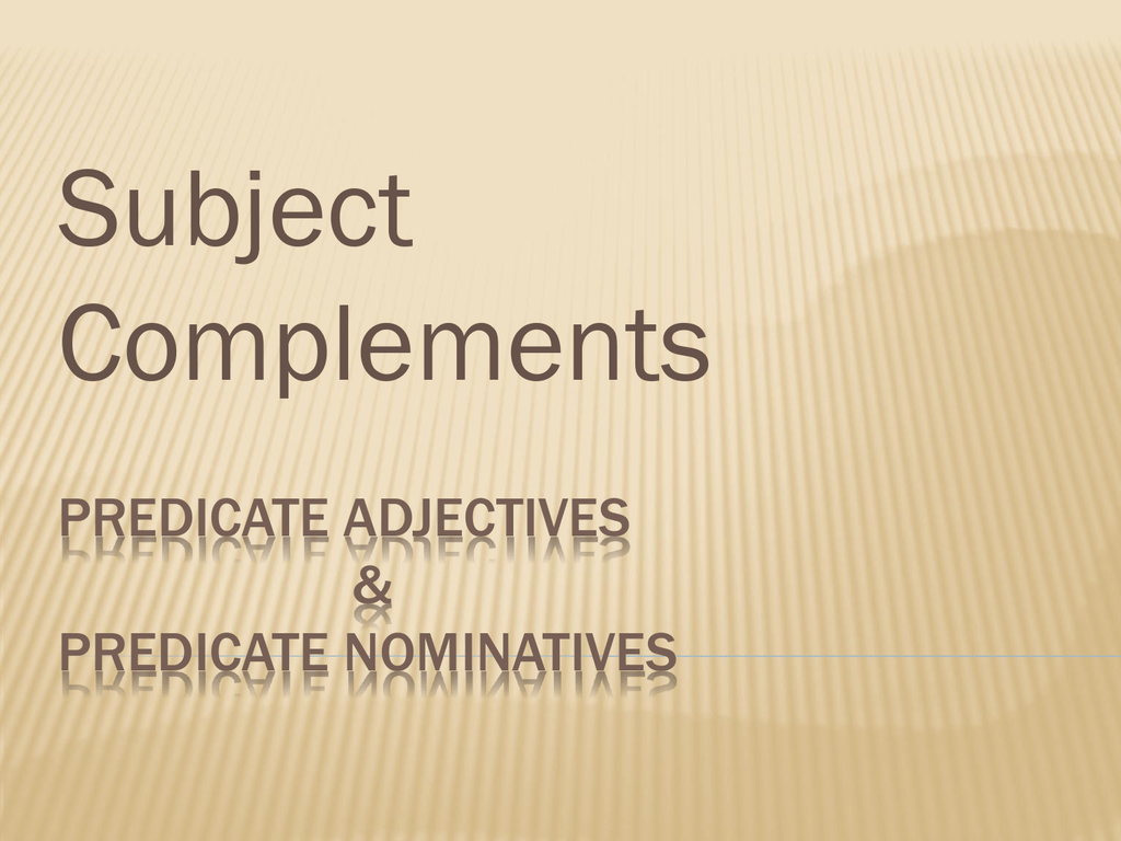 Predicate Adjectives Amp Predicate Nominatives