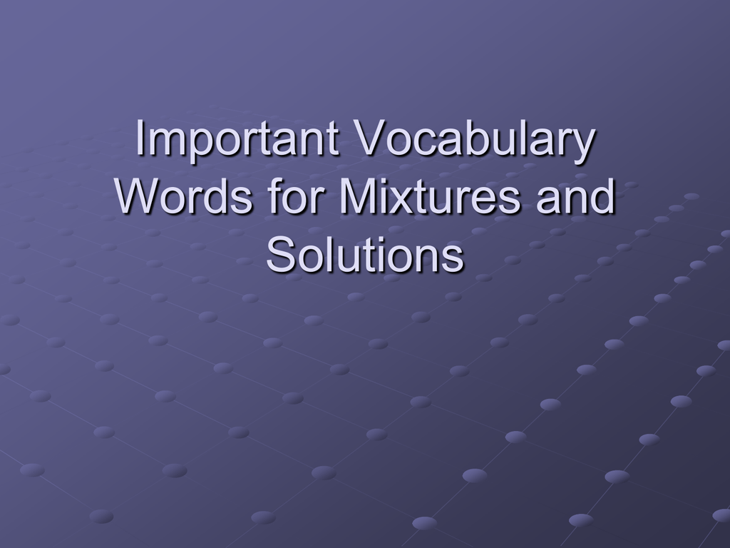 Important Vocabulary Words For Mixtures And Solutions