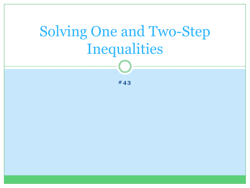 Solving One And Two Step Inequalities Hw Notes
