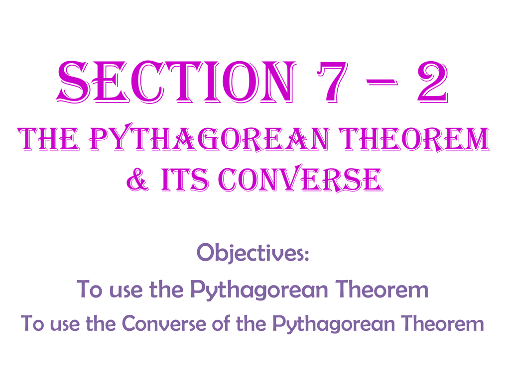 Section 7 2 The Pythagorean Theorem Amp Its Converse