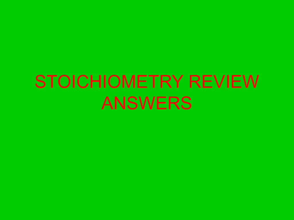 Stoichiometry Review Answers