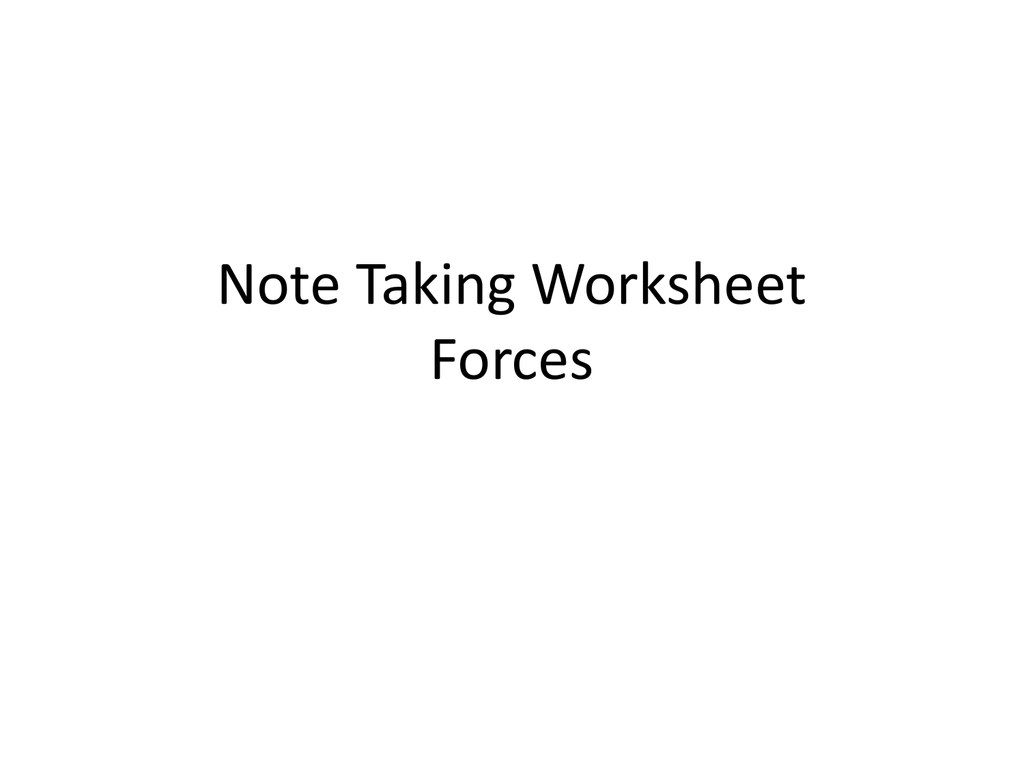Note Taking Worksheet Forces