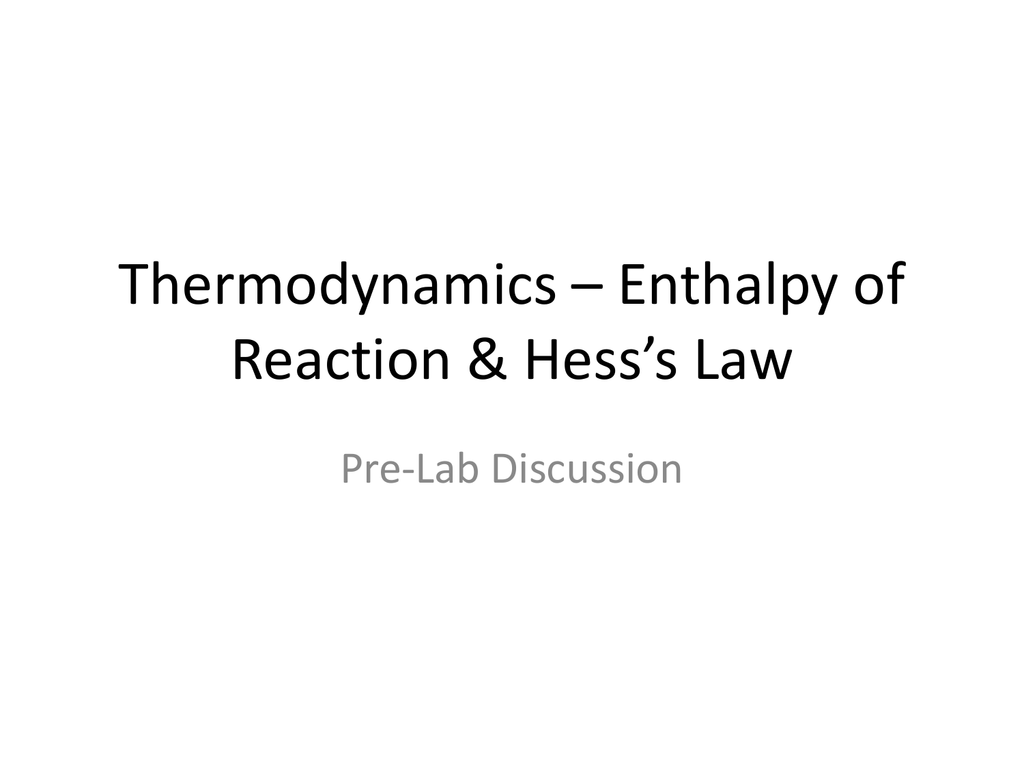 Thermodynamics Enthalpy Of Reaction Amp Hess S Law