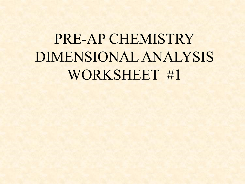 Pre Ap Chemistry Dimensionalysis Worksheet 1