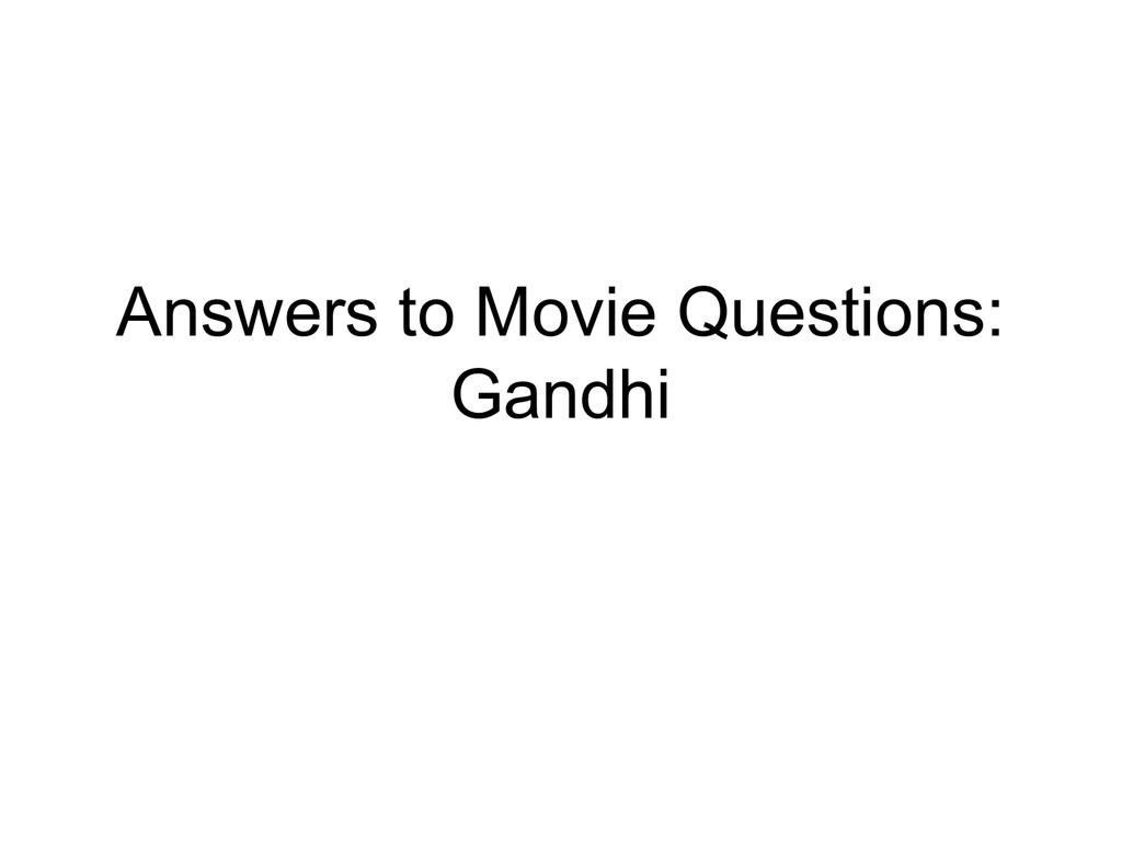 Gandhi Movie Questions