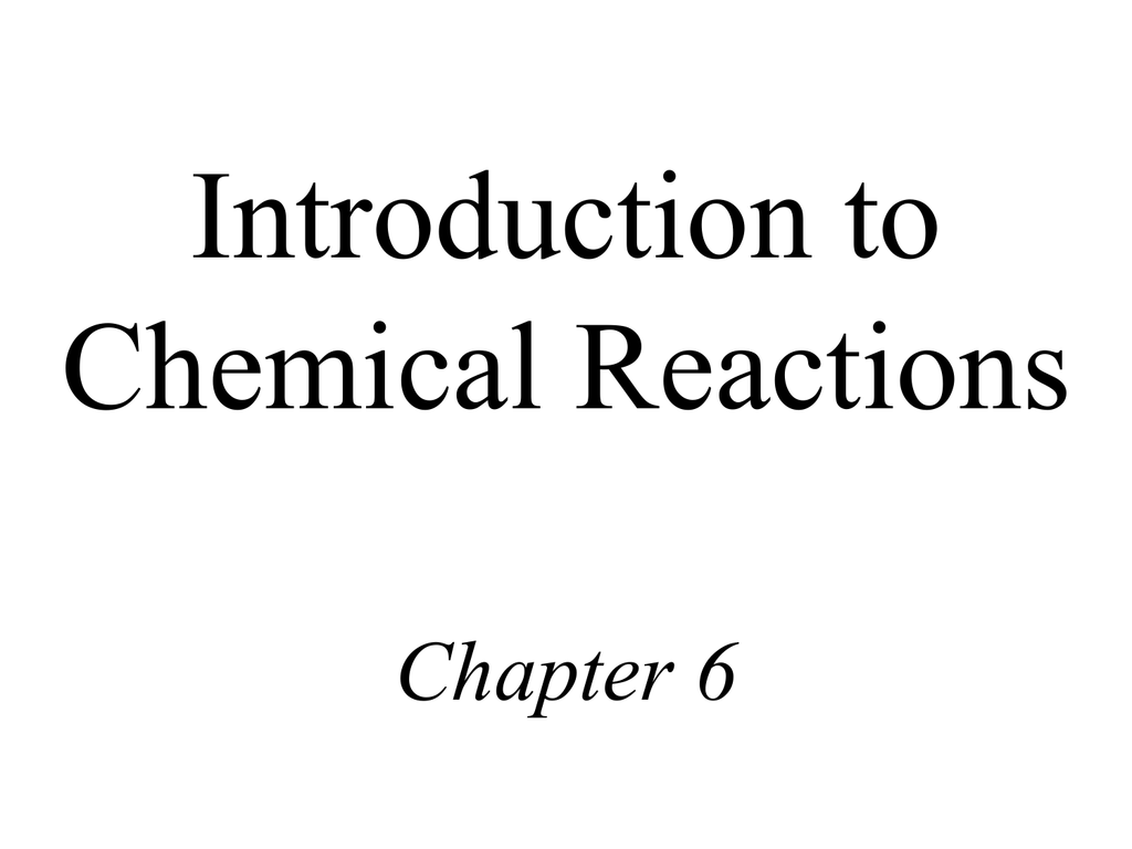 Introduction To Chemical Reactions Chapter 6