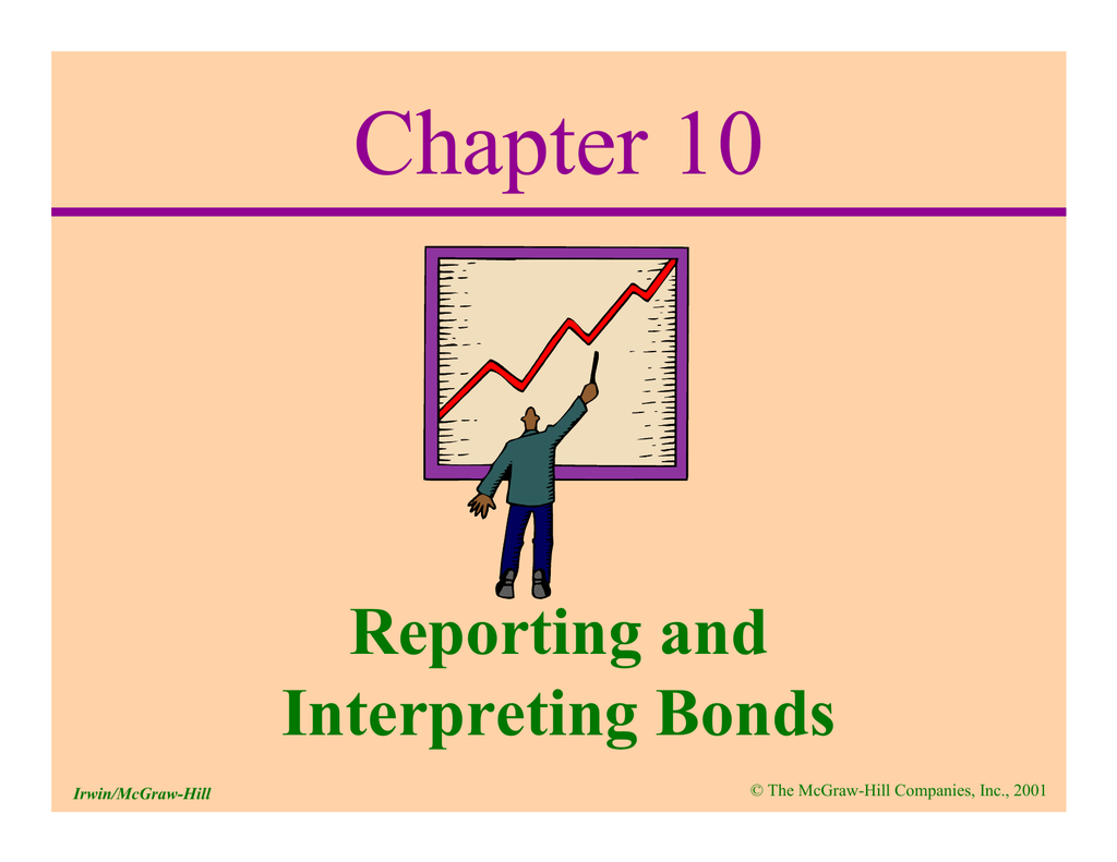 Chapter 10 Reporting And Interpreting Bonds The Mcgraw