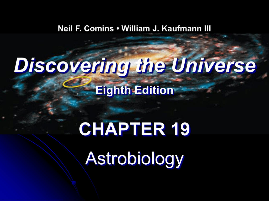 Discovering The Universe Chapter 19 Astrobiology Eighth