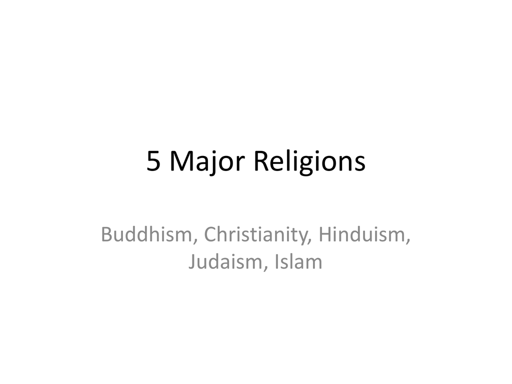 5 Major Religions Buddhism Christianity Hinduism