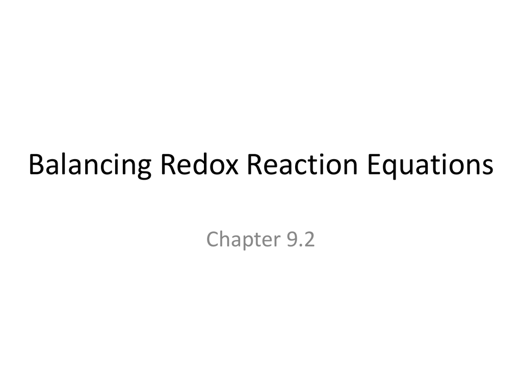 Balancing Redox Reaction Equations Chapter 9 2