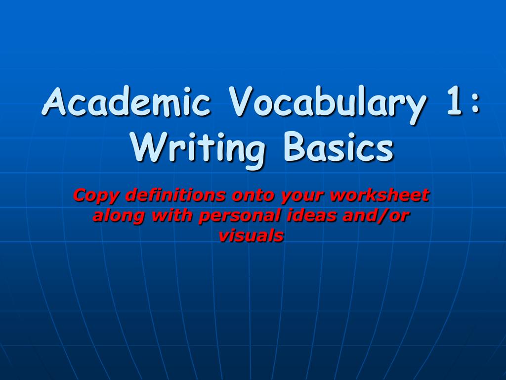 Academic Vocabulary 1 Writing Basics Copy Definitions