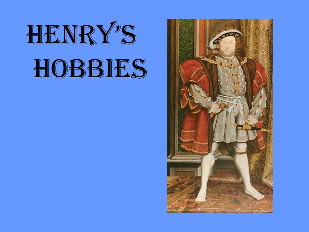 What Was Henry Viii Favorite Hobbies