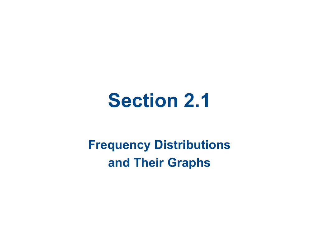 Section 2 1 Frequency Distributions And Their Graphs