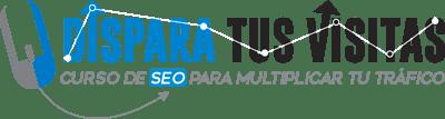 Dispara Tus Visitas: Curso de SEO Para Multiplicar Tu Trafico (2017)