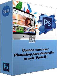 Ojala: Conoce como usar Photoshop para desarrollar tu web [P2]