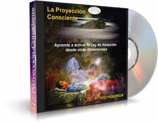 La Proyección Consciente – Tito Figueroa [Audio Curso]