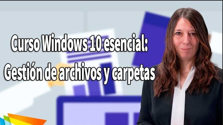 Video2Brain: Curso Windows 10 esencial: Gestión de archivos y carpetas (2017)