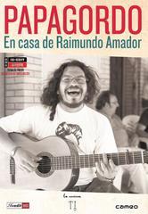 Papagordo: En casa de Raimundo Amador [2011] [HDTV 720p]