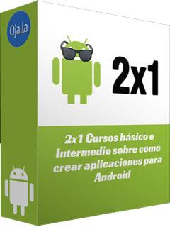 Ojala: 2×1 Cursos básico e Intermedio sobre como crear aplicaciones para Android