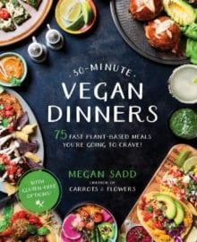 30 Minute Vegan Dinners Cookbook