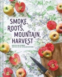 Smoke, Roots, Mountain, Harvest Cookbook