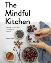 The Mindful Kitchen Cookbook