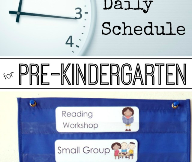 Pre K Daily Schedule For Full And Half Day Programs