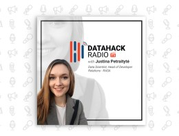 DataHack Radio #24: Exploring and Designing Chatbots with RASA's Justina Petraitytė