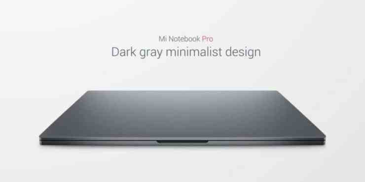 Xiaomi has announced its new 15.6-inch laptop at the Mi MIX 2 launch event in Beijing a few days ago, called Xiaomi Mi Notebook Pro. It comes with the similar design, two USB-C port, two USB-A port, SD card slot and HDMI port. It comes with high-end specifications under the hood at an affordable price.    Xiaomi Mi Notebook Pro comes with the strong body than before. It has a same minimalistic design, the size is the Mi Notebook Pro is not thinner than the MacBook Pro, Xiaomi's pictures make it seem next to the MacBook Pro. The Mi Notebook Pro comes with magnesium alloy frame which increases the strength of the laptop. One of the most interesting things in the laptop is the trackpad, which is working similarly and much better than the Apple's Force Touch designs. It has fingerprint sensors on the trackpad at top-right and full-size keyboard.    The Mi Notebook Pro laptop will be available in the market in only in one color option, Dark Gray, which looks good. The laptop is much heavy and not light weight, it weighs 1.9Kgs. It comes with few upgrades over the previous model, it has expanded fans, a special cooling system featuring larger heat pipes and sinks which controlled the Mi Notebook temperature all time.   The company announced the three models of the Xiaomi Mi Notebook Pro laptop, one is powered by 8th Gen Core i7 under the hood which clocks at 4.0 GHz along with 16 GB of RAM on board. The second model comes with Core i7 processor on board along with 8 GB of RAM and the last comes with 8 GB of RAM and powered by Core i5 processor. The company used the DDR4 dual Channel RAM on all models. It also comes with 256GB PCIe SSD and featured with a NVIDIA GeForce MX150 graphics card as well.  The laptop comes with a 15.6-inch display which is protected by Corning Gorilla Glass 3. The XIaomi Mi Notebook Pro laptop 16 GB of RAM model will be available at 6999 Yuan ($1076) price tag. While the 8 GB of RAM and Core i7 processor model will be available at 6399 Yuan ($984) price tag and Core i5 and 8 GB model is 5599 Yuan ($860) price tag.