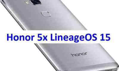 Download and install Android Oreo on Honor 5X based on LineageOS 15 ROM