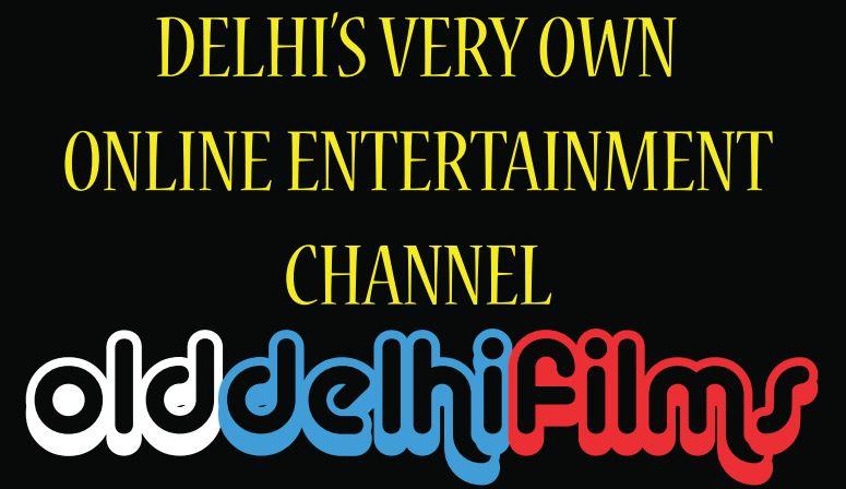 OLD DELHI FILMS