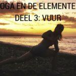 Yoga en de Elementen – Deel 3: Vuur