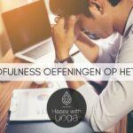 5 Mindfulness oefeningen op het werk